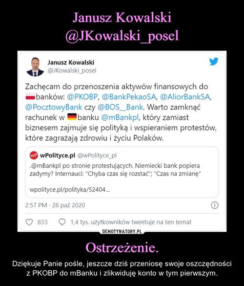 Janusz Kowalski @JKowalski_posel Ostrzeżenie.