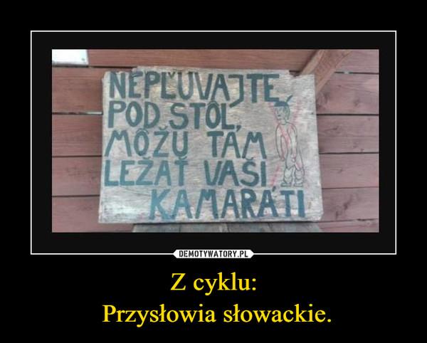 Z cyklu: Przysłowia słowackie. –
