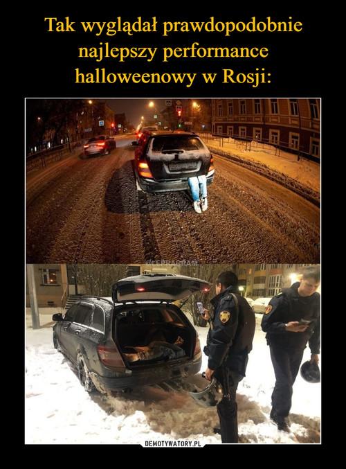 Tak wyglądał prawdopodobnie najlepszy performance halloweenowy w Rosji: