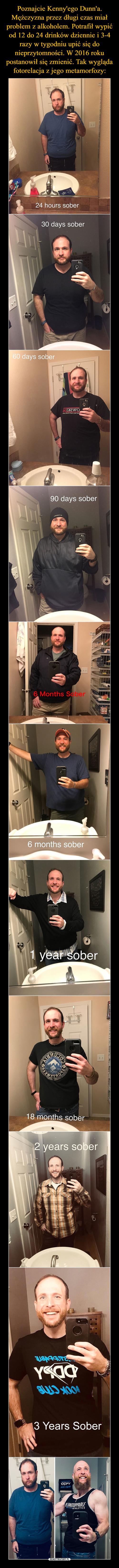 Poznajcie Kenny'ego Dunn'a. Mężczyzna przez długi czas miał problem z alkoholem. Potrafił wypić od 12 do 24 drinków dziennie i 3-4 razy w tygodniu upić się do nieprzytomności. W 2016 roku postanowił się zmienić. Tak wygląda fotorelacja z jego metamorfozy: