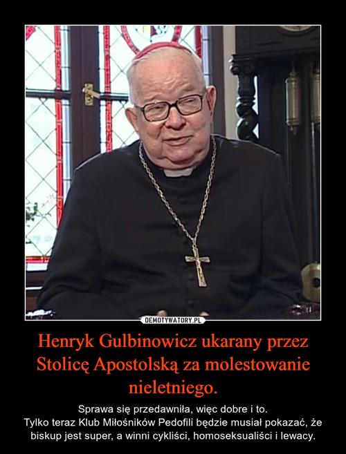 Henryk Gulbinowicz ukarany przez Stolicę Apostolską za molestowanie nieletniego.