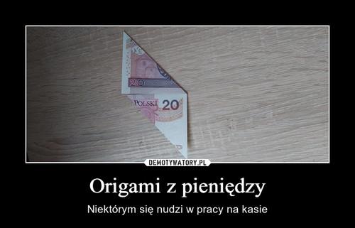 Origami z pieniędzy