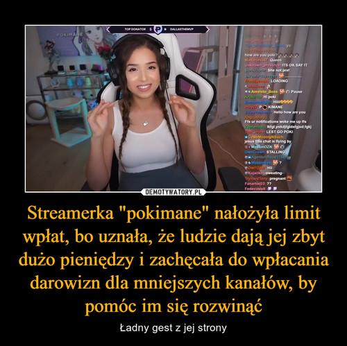 """Streamerka """"pokimane"""" nałożyła limit wpłat, bo uznała, że ludzie dają jej zbyt dużo pieniędzy i zachęcała do wpłacania darowizn dla mniejszych kanałów, by pomóc im się rozwinąć"""