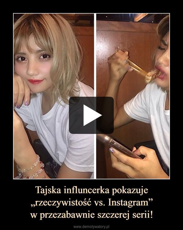 """Tajska influncerka pokazuje """"rzeczywistość vs. Instagram""""w przezabawnie szczerej serii! –"""