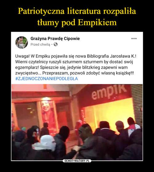 Patriotyczna literatura rozpaliła tłumy pod Empikiem
