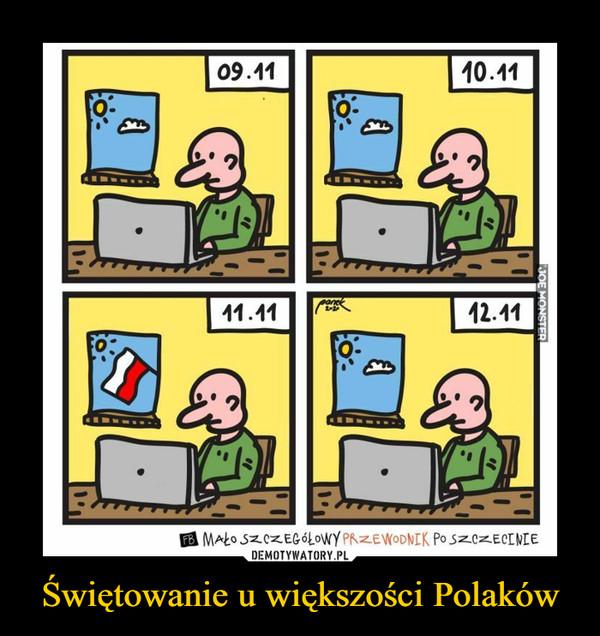 Świętowanie u większości Polaków –