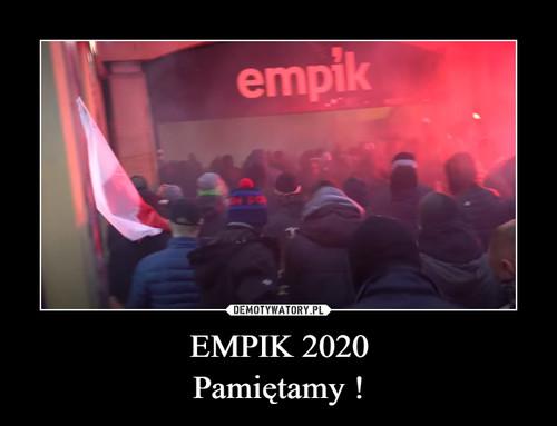EMPIK 2020 Pamiętamy !