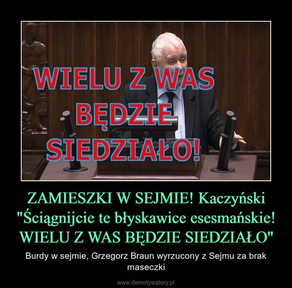 """ZAMIESZKI W SEJMIE! Kaczyński """"Ściągnijcie te błyskawice esesmańskie! WIELU Z WAS BĘDZIE SIEDZIAŁO"""" – Burdy w sejmie, Grzegorz Braun wyrzucony z Sejmu za brak maseczki"""