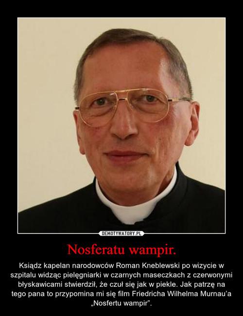 Nosferatu wampir.