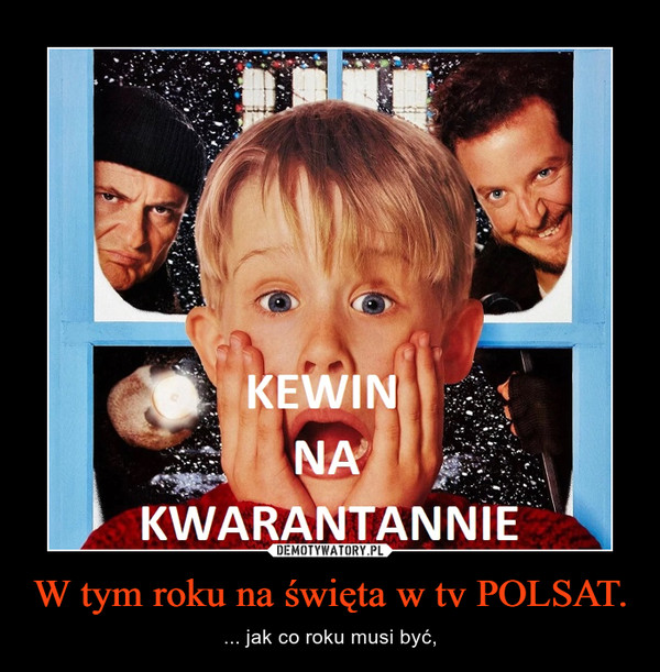 W tym roku na święta w tv POLSAT. – ... jak co roku musi być,