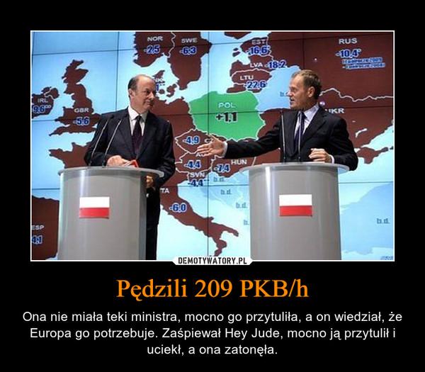 Pędzili 209 PKB/h – Ona nie miała teki ministra, mocno go przytuliła, a on wiedział, że Europa go potrzebuje. Zaśpiewał Hey Jude, mocno ją przytulił i uciekł, a ona zatonęła.
