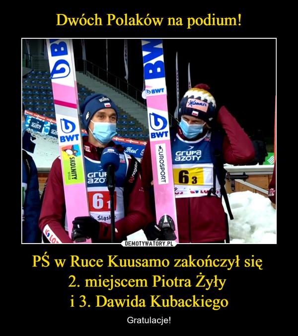 PŚ w Ruce Kuusamo zakończył się 2. miejscem Piotra Żyły i 3. Dawida Kubackiego – Gratulacje!