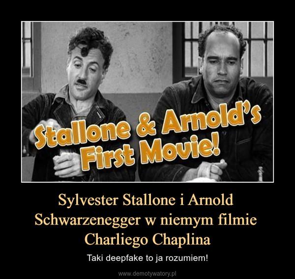 Sylvester Stallone i Arnold Schwarzenegger w niemym filmie Charliego Chaplina – Taki deepfake to ja rozumiem!