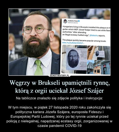 Węgrzy w Brukseli upamiętnili rynnę, którą z orgii uciekał József Szájer