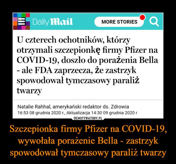 Szczepionka firmy Pfizer na COVID-19, wywołała porażenie Bella - zastrzyk spowodował tymczasowy paraliż twarzy –