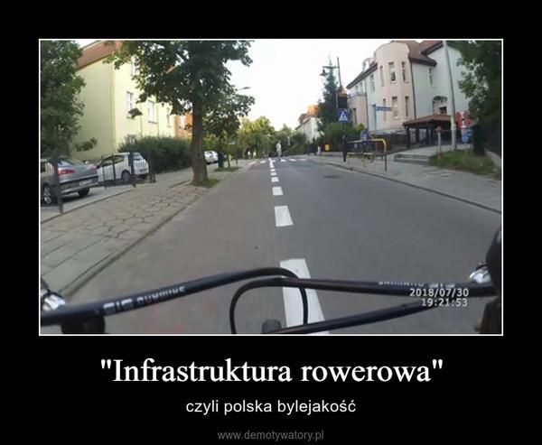 """""""Infrastruktura rowerowa"""" – czyli polska bylejakość"""