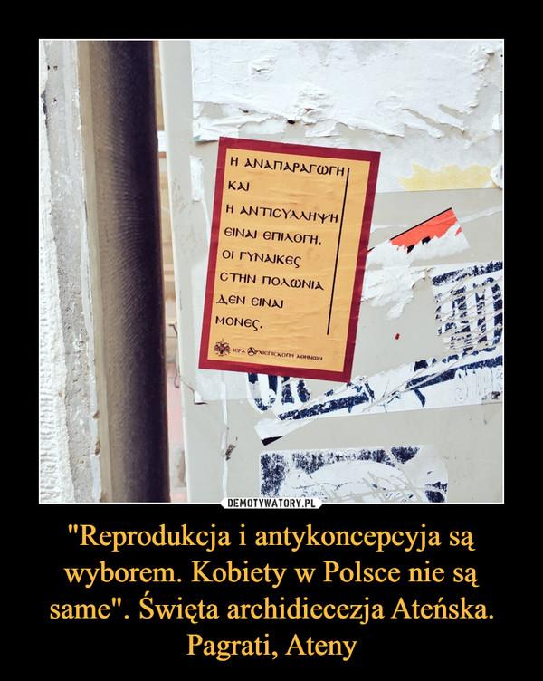 """""""Reprodukcja i antykoncepcyja są wyborem. Kobiety w Polsce nie są same"""". Święta archidiecezja Ateńska. Pagrati, Ateny –"""