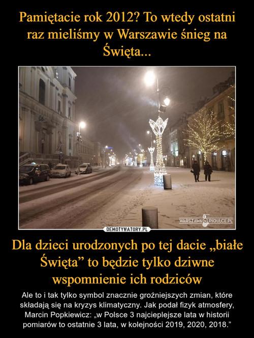 """Pamiętacie rok 2012? To wtedy ostatni raz mieliśmy w Warszawie śnieg na Święta... Dla dzieci urodzonych po tej dacie """"białe Święta"""" to będzie tylko dziwne wspomnienie ich rodziców"""