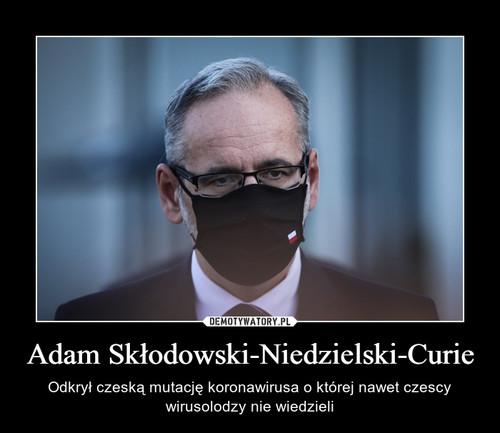 Adam Skłodowski-Niedzielski-Curie