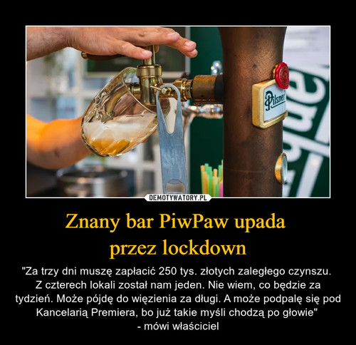 Znany bar PiwPaw upada  przez lockdown