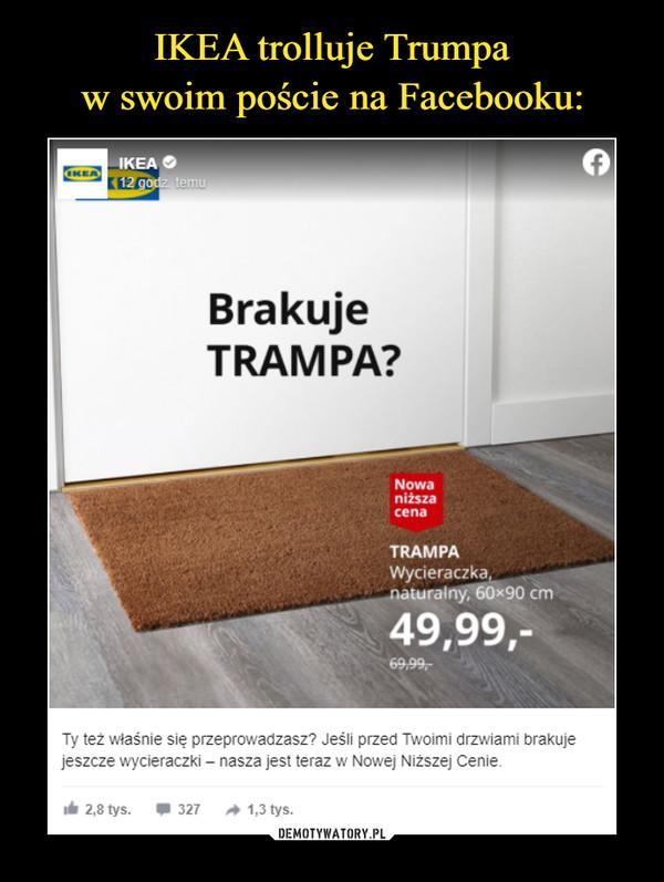 –  IKEAc1tSehpo2ioni sgooddrmzae.d  · Ty też właśnie się przeprowadzasz? Jeśli przed Twoimi drzwiami brakuje jeszcze wycieraczki – nasza jest teraz w Nowej Niższej Cenie.