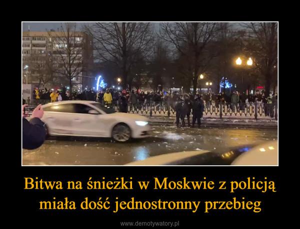 Bitwa na śnieżki w Moskwie z policją miała dość jednostronny przebieg –