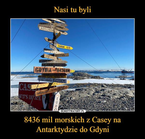 8436 mil morskich z Casey na Antarktydzie do Gdyni –