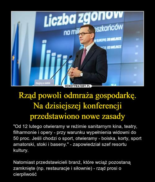 Rząd powoli odmraża gospodarkę. Na dzisiejszej konferencji przedstawiono nowe zasady