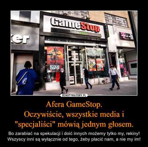 """Afera GameStop. Oczywiście, wszystkie media i """"specjaliści"""" mówią jednym głosem."""