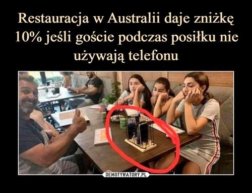 Restauracja w Australii daje zniżkę 10% jeśli goście podczas posiłku nie używają telefonu