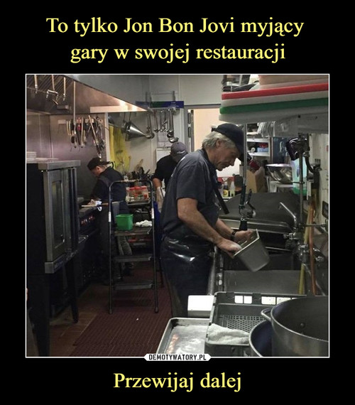 To tylko Jon Bon Jovi myjący  gary w swojej restauracji Przewijaj dalej