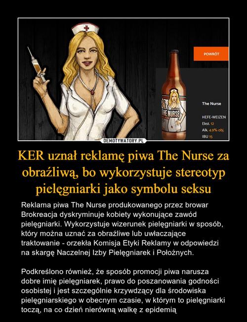 KER uznał reklamę piwa The Nurse za obraźliwą, bo wykorzystuje stereotyp pielęgniarki jako symbolu seksu