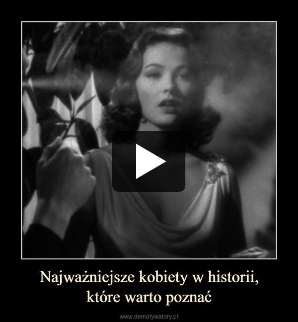 Najważniejsze kobiety w historii,które warto poznać –