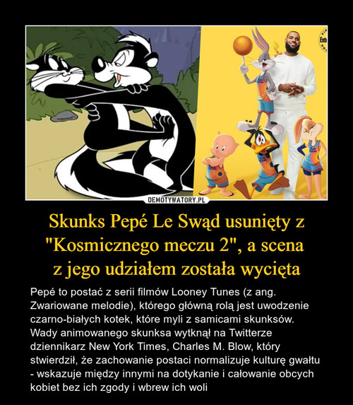 """Skunks Pepé Le Swąd usunięty z """"Kosmicznego meczu 2"""", a scena  z jego udziałem została wycięta"""