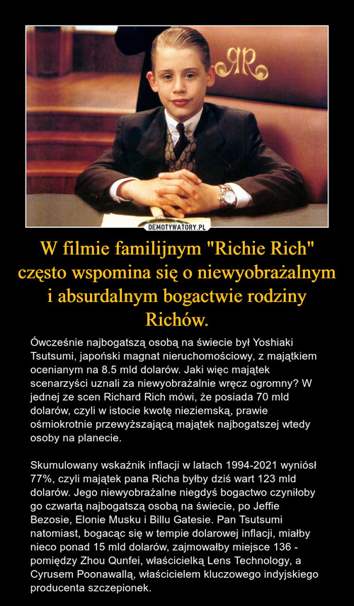 """W filmie familijnym """"Richie Rich"""" często wspomina się o niewyobrażalnym i absurdalnym bogactwie rodziny Richów."""