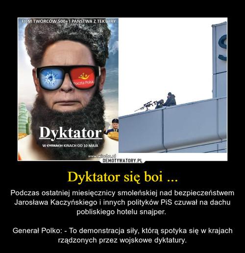 Dyktator się boi ...