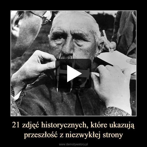 21 zdjęć historycznych, które ukazują przeszłość z niezwykłej strony –
