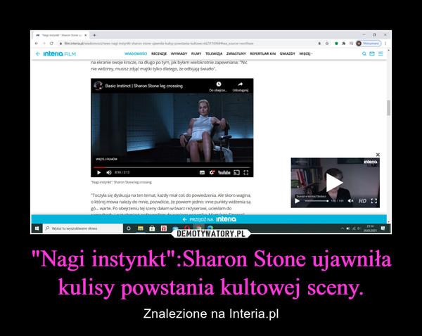 """""""Nagi instynkt"""":Sharon Stone ujawniła kulisy powstania kultowej sceny. – Znalezione na Interia.pl"""