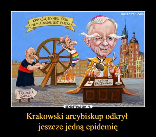 Krakowski arcybiskup odkrył jeszcze jedną epidemię –