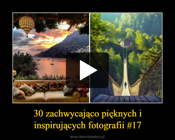 30 zachwycająco pięknych i inspirujących fotografii #17 –