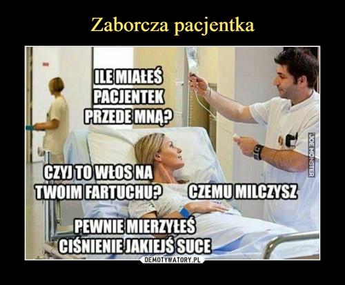 Zaborcza pacjentka
