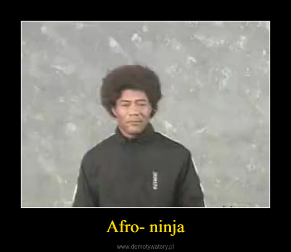 Afro- ninja –