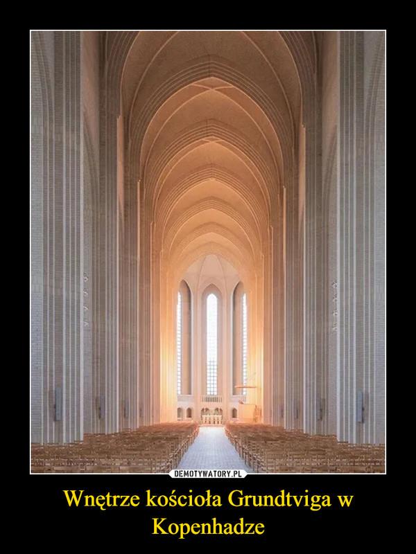Wnętrze kościoła Grundtviga w Kopenhadze –