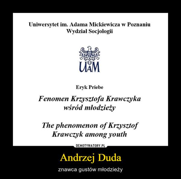 Andrzej Duda – znawca gustów młodzieży