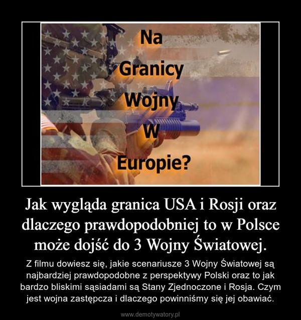 Jak wygląda granica USA i Rosji oraz dlaczego prawdopodobniej to w Polsce może dojść do 3 Wojny Światowej. – Z filmu dowiesz się, jakie scenariusze 3 Wojny Światowej są najbardziej prawdopodobne z perspektywy Polski oraz to jak bardzo bliskimi sąsiadami są Stany Zjednoczone i Rosja. Czym jest wojna zastępcza i dlaczego powinniśmy się jej obawiać.