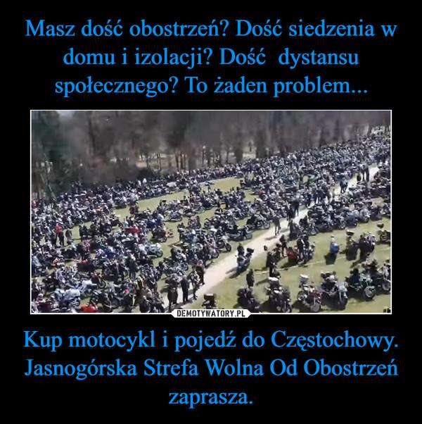 Kup motocykl i pojedź do Częstochowy. Jasnogórska Strefa Wolna Od Obostrzeń zaprasza. –