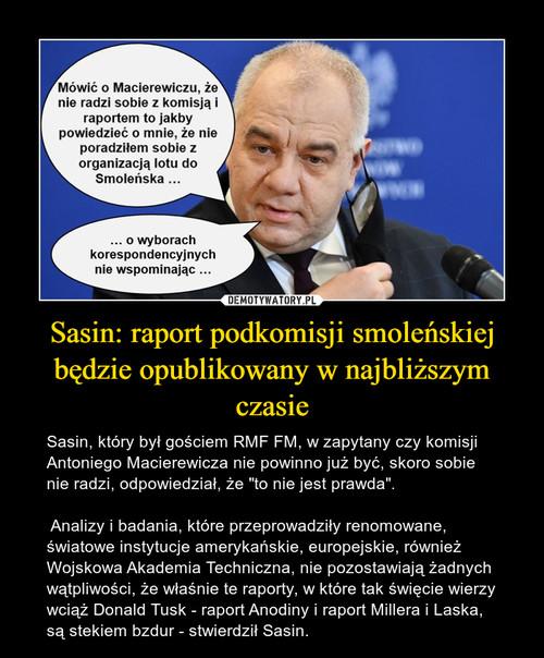 Sasin: raport podkomisji smoleńskiej będzie opublikowany w najbliższym czasie