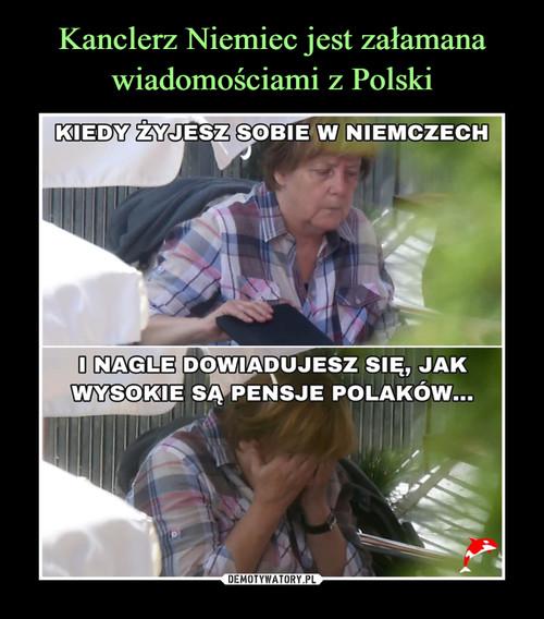 Kanclerz Niemiec jest załamana wiadomościami z Polski