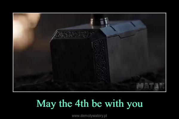 May the 4th be with you –