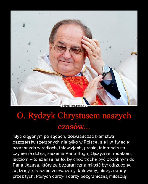 O. Rydzyk Chrystusem naszych czasów...